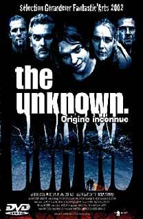 THE UNKNOWN - ORIGINE INCONNUE