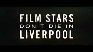 Film Stars Don't Die in Liverpool Bande-annonce VO