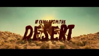 It Came from the Desert Teaser VO