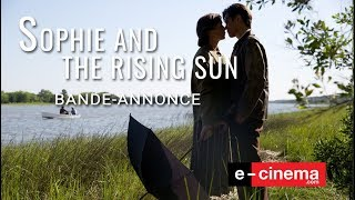 Sophie and the Rising Sun Bande-annonce (2) VOST