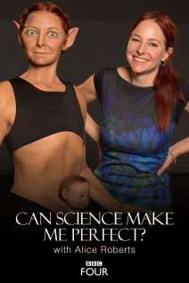Can Science Make Me Perfect? With Alice Roberts