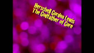 Herschell Gordon Lewis: The Godfather of Gore Bande-annonce VO