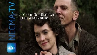 When Love Is Not Enough: The Lois Wilson Story Bande-annonce VO