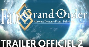 Fate/Grand Order Absolute Demonic Front : Babylonia Bande-annonce (2) VOST